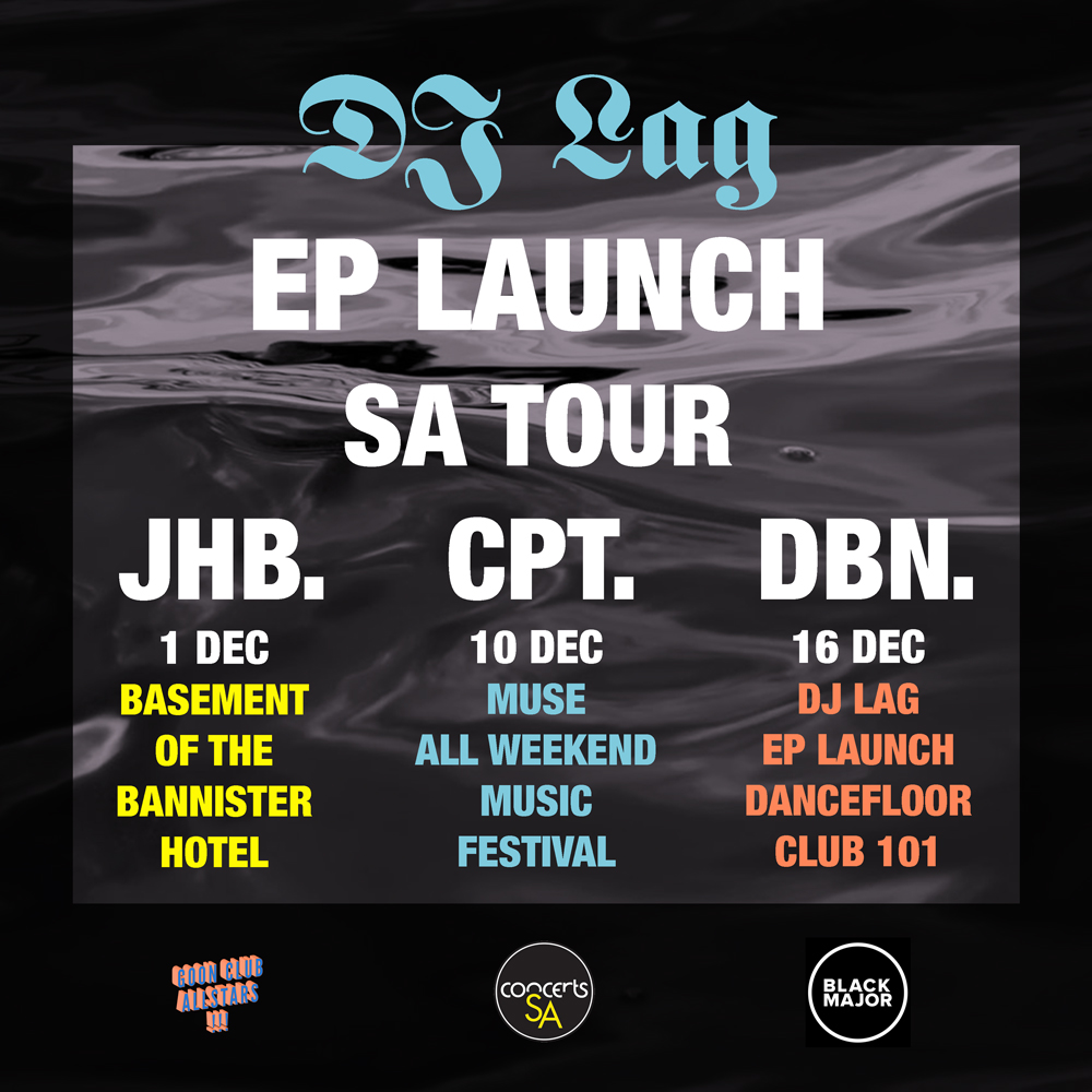 dj-lag-sa-ep-launch-tour