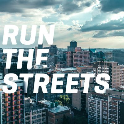 run the streets