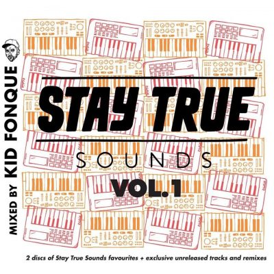 stay true sounds kid fonque